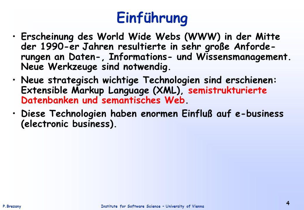 Institute for Software Science – University of ViennaP.Brezany 4 Einführung Erscheinung des World Wide Webs (WWW) in der Mitte der 1990-er Jahren resu