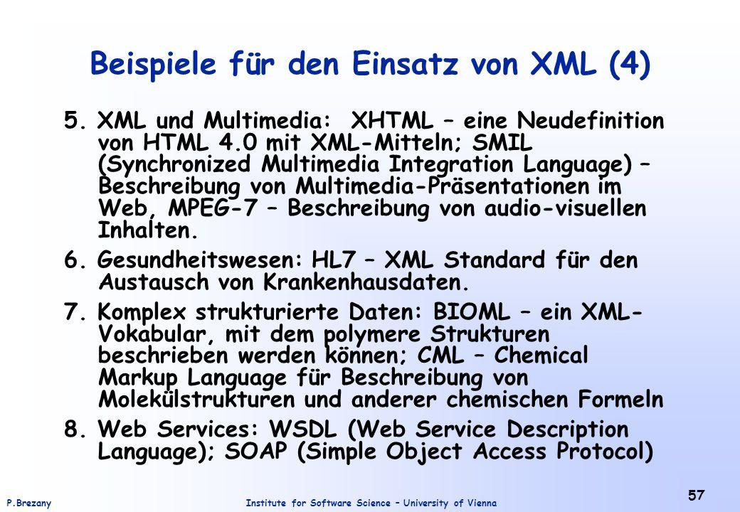 Institute for Software Science – University of ViennaP.Brezany 57 Beispiele für den Einsatz von XML (4) 5. XML und Multimedia: XHTML – eine Neudefinit