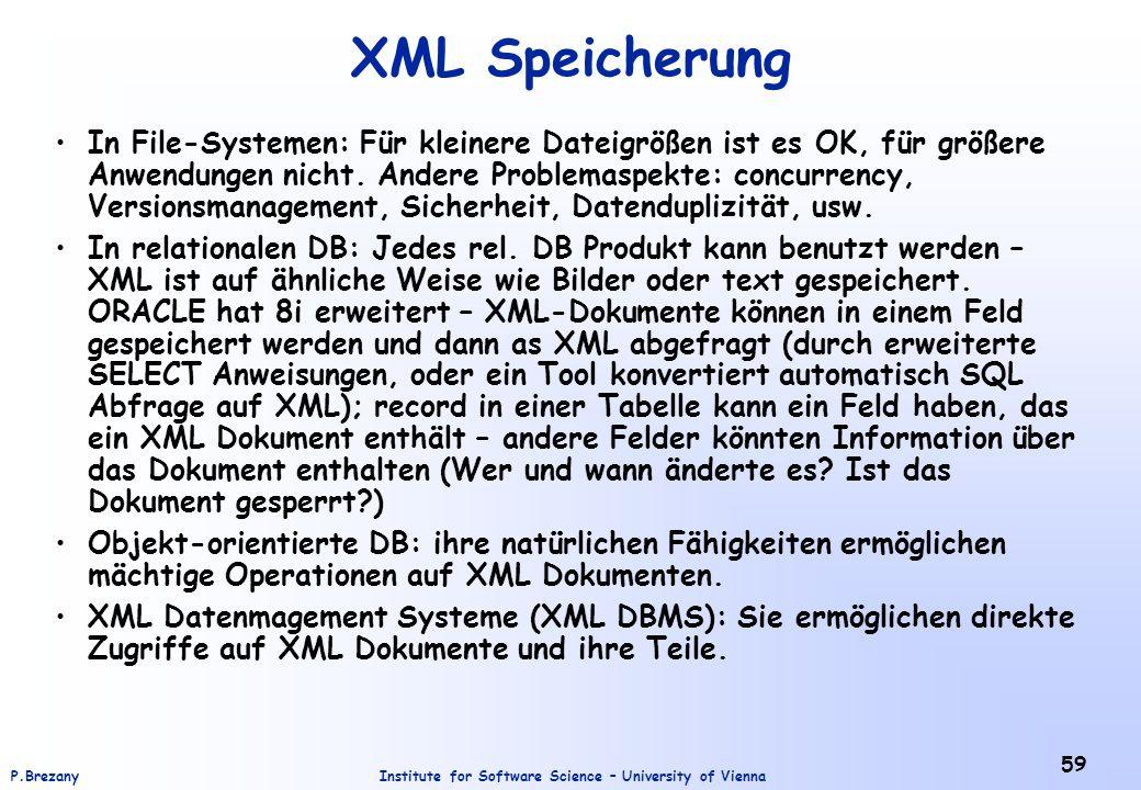 Institute for Software Science – University of ViennaP.Brezany 59 XML Speicherung In File-Systemen: Für kleinere Dateigrößen ist es OK, für größere An