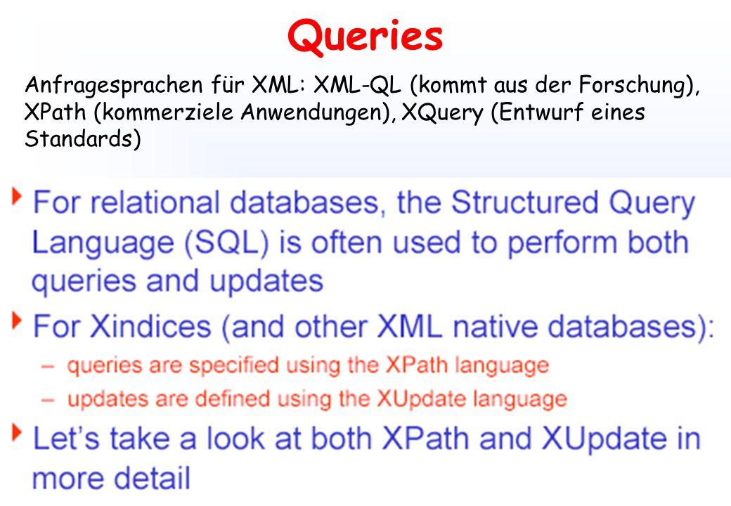 Institute for Software Science – University of ViennaP.Brezany 65 Queries Anfragesprachen für XML: XML-QL (kommt aus der Forschung), XPath (kommerziel
