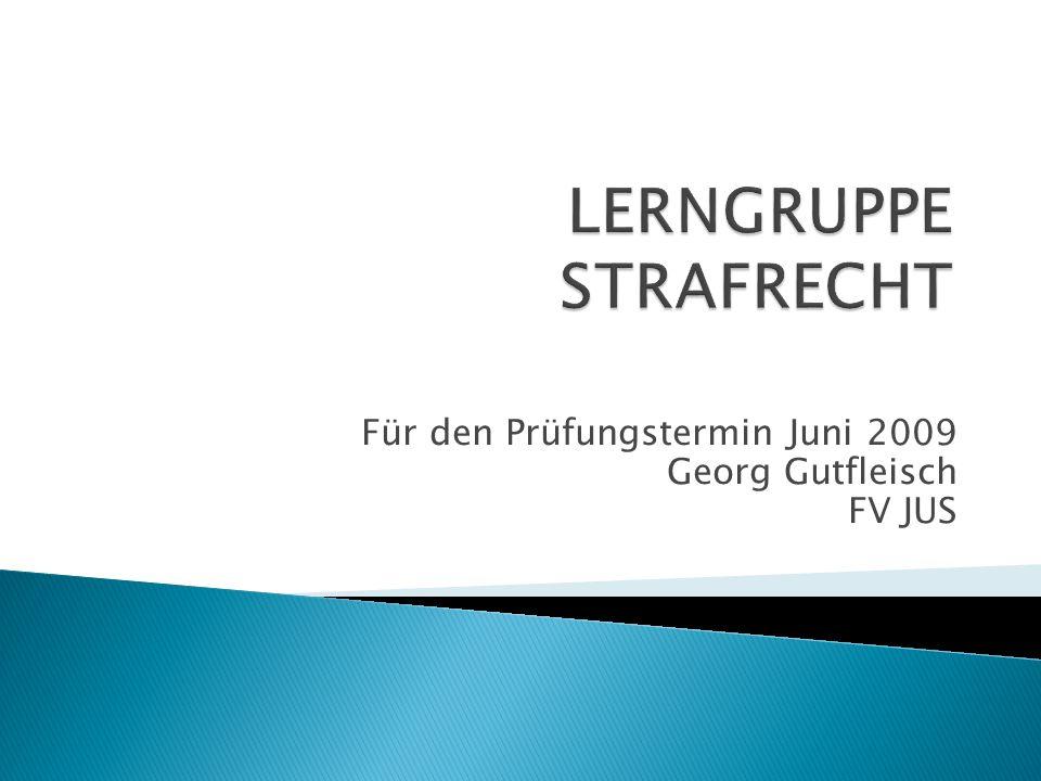 Für den Prüfungstermin Juni 2009 Georg Gutfleisch FV JUS