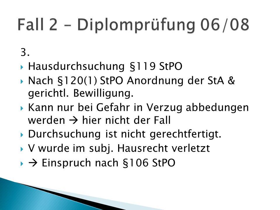 3.  Hausdurchsuchung §119 StPO  Nach §120(1) StPO Anordnung der StA & gerichtl.