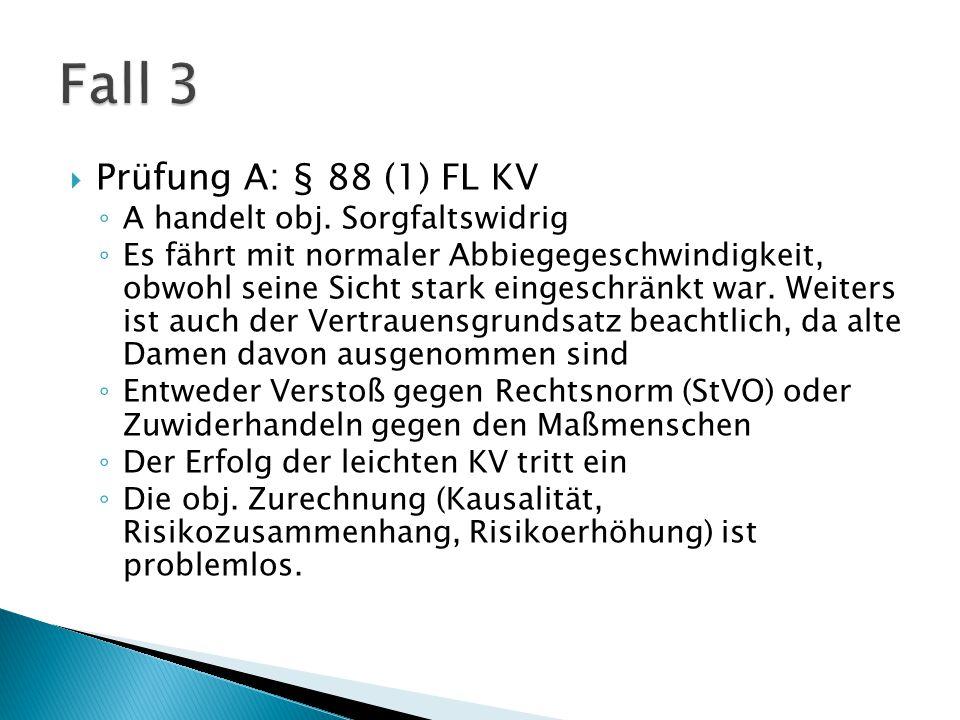  Prüfung A : § 88 (1) FL KV ◦ A handelt obj.