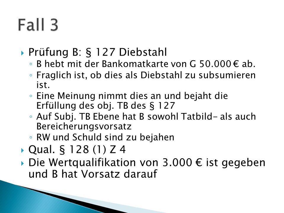  Prüfung B: § 148a Betrügerischer Datenverarbeitungsmissbrauch ◦ Die andere Meinung vertritt, dass das unbefugte Abheben von einem Geldaustomaten eher unter § 148a zu subsumieren ist.