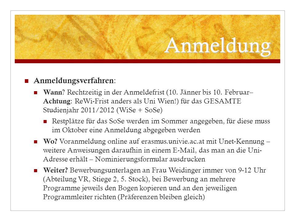 Anmeldung Anmeldungsverfahren : Wann ? Rechtzeitig in der Anmeldefrist (10. Jänner bis 10. Februar– Achtung : ReWi-Frist anders als Uni Wien!) für das