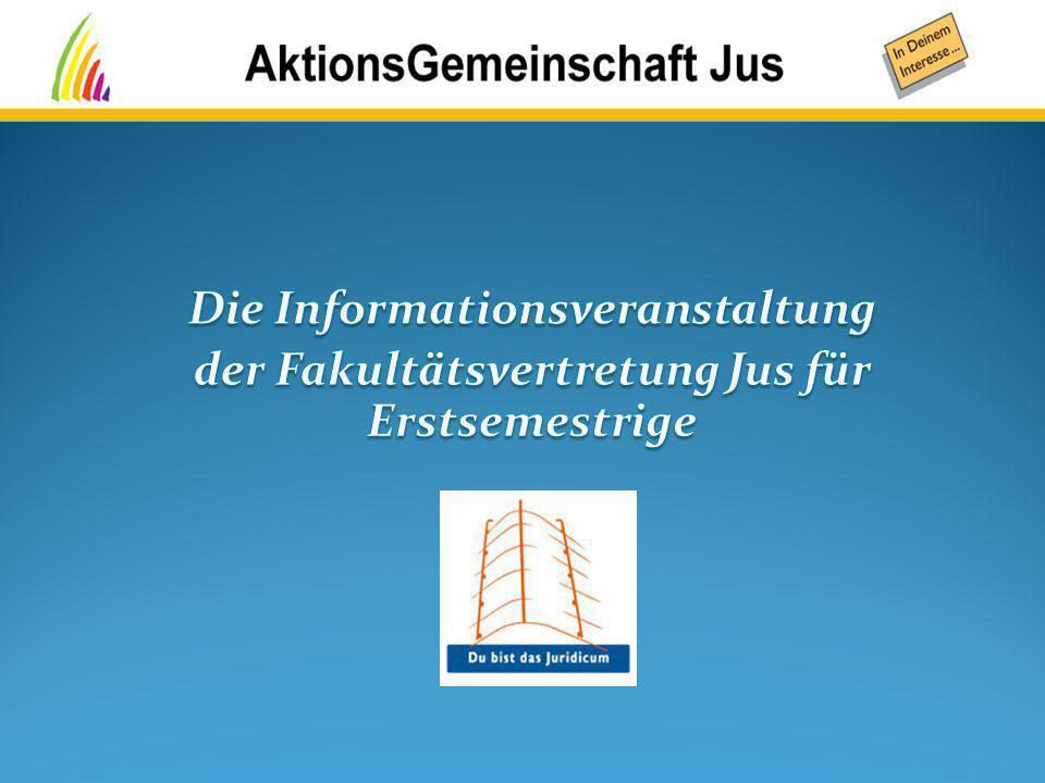  Gewählte Interessenvertretung am Juridicum  Die Exekutive der FV Jus stellt die AktionsGemeinschaft Jus  Teil der Österreichische Hochschülerschaft (ÖH) 01.09.20142
