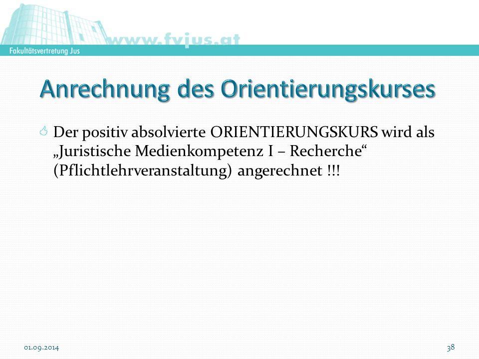 """ Der positiv absolvierte ORIENTIERUNGSKURS wird als """"Juristische Medienkompetenz I – Recherche (Pflichtlehrveranstaltung) angerechnet !!."""