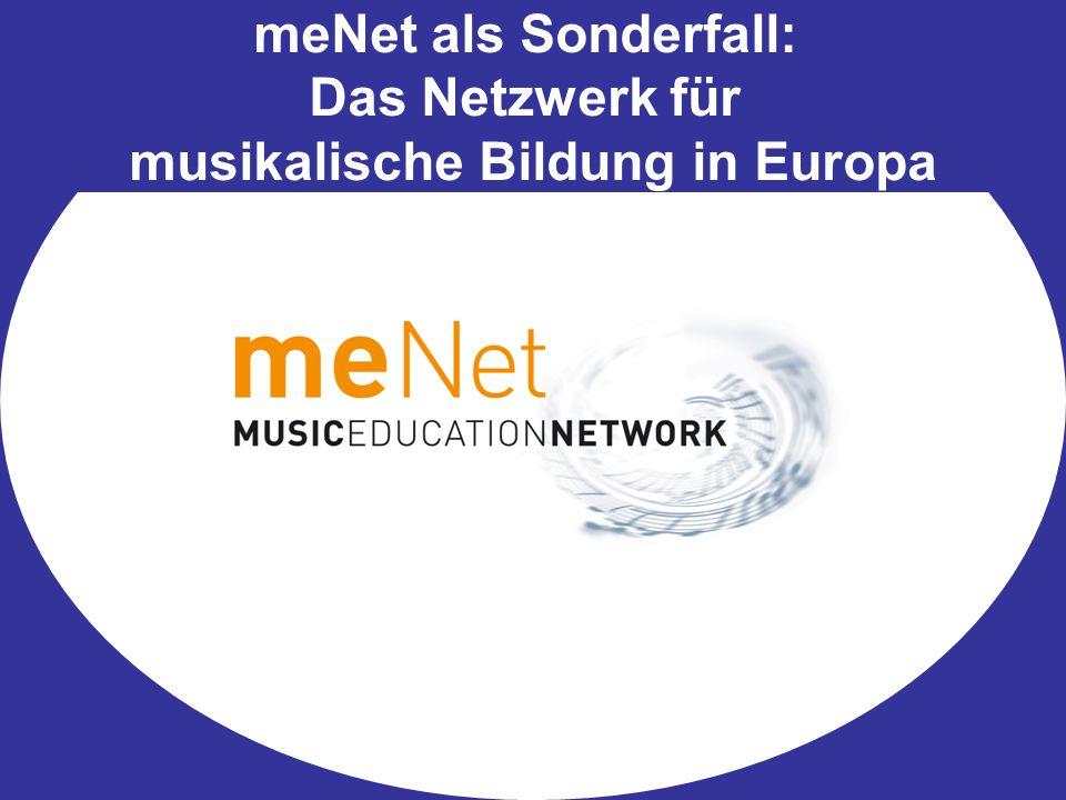 meNet als Sonderfall: Das Netzwerk für musikalische Bildung in Europa