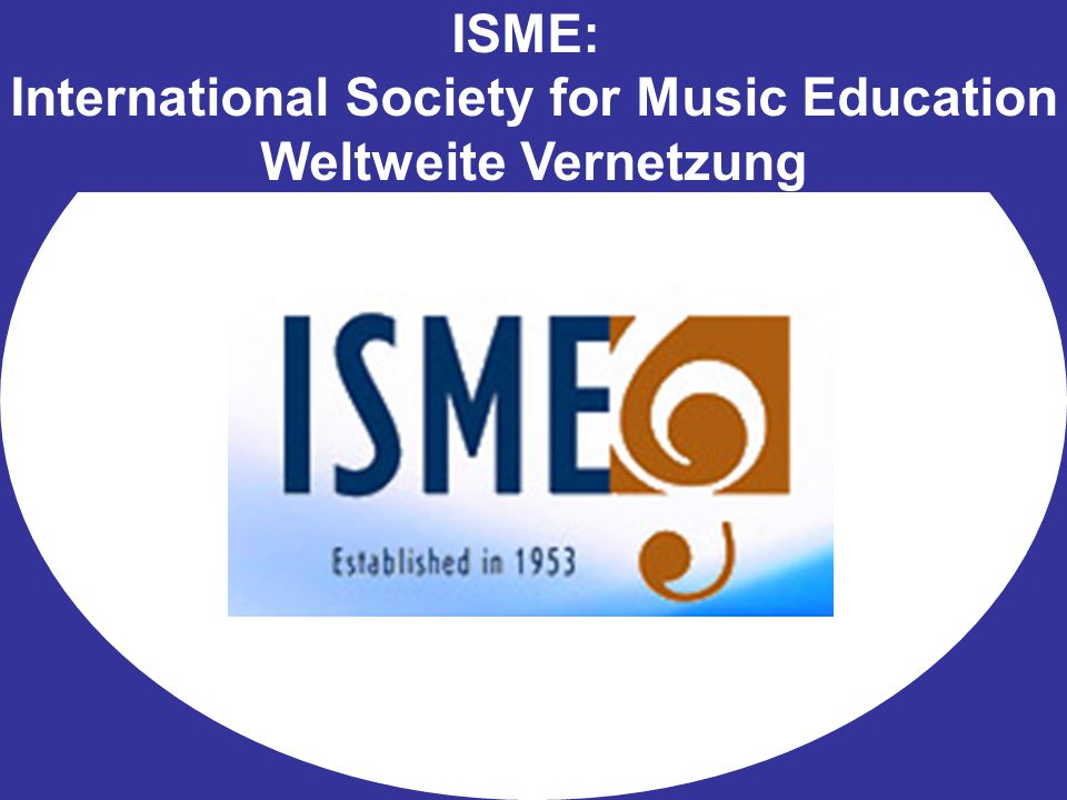 ISME: International Society for Music Education Weltweite Vernetzung