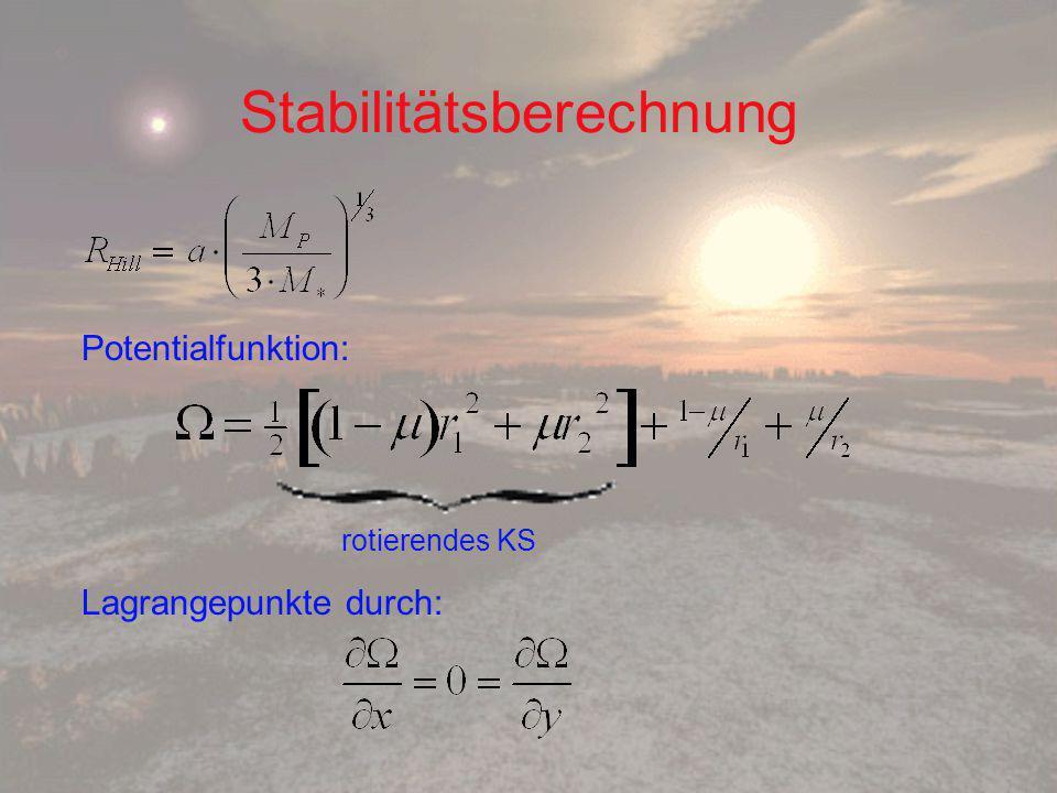 Stabilitätsberechnung Potentialfunktion: rotierendes KS Lagrangepunkte durch: