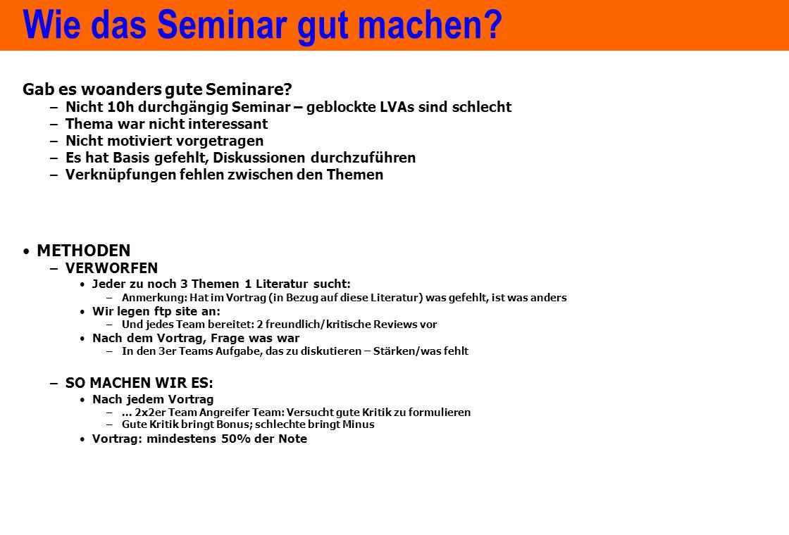 www.ximes.com Page 6 - 14-09-01 Wie das Seminar gut machen? Gab es woanders gute Seminare? –Nicht 10h durchgängig Seminar – geblockte LVAs sind schlec