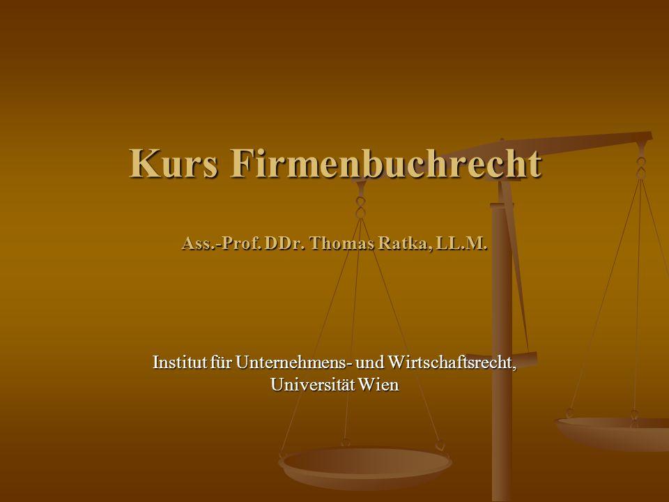 Kurs Firmenbuchrecht Ass.-Prof. DDr. Thomas Ratka, LL.M.