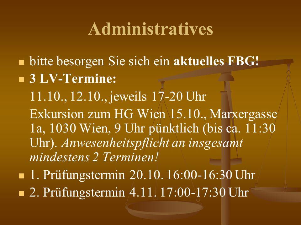 Administratives bitte besorgen Sie sich ein aktuelles FBG.