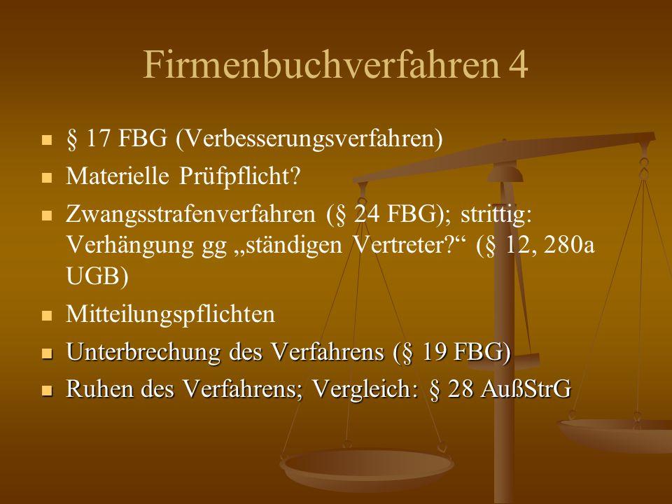 Firmenbuchverfahren 4 § 17 FBG (Verbesserungsverfahren) Materielle Prüfpflicht.
