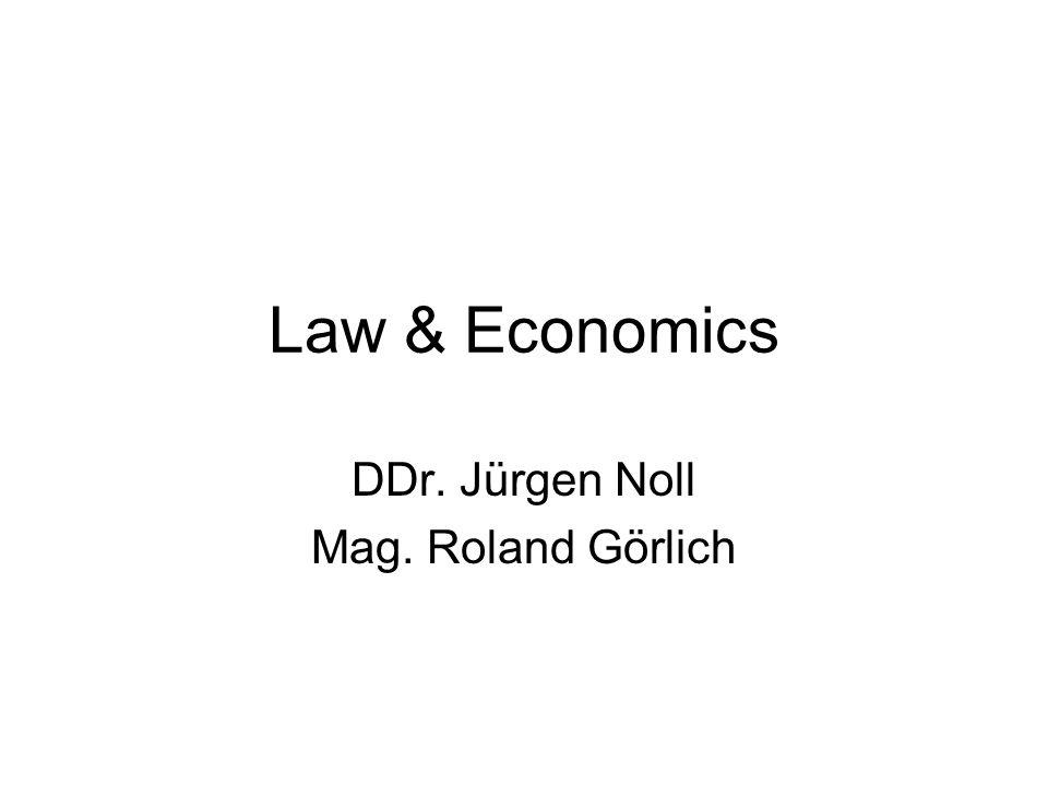 Law & Economics DDr. Jürgen Noll Mag. Roland Görlich