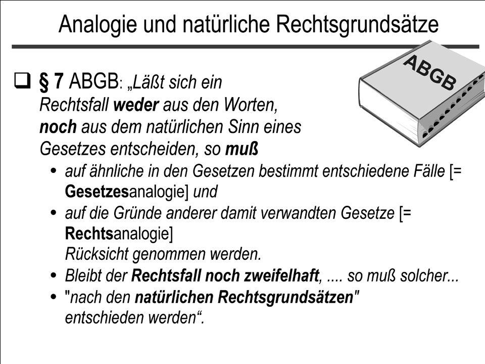 Analogie / teleologische Reduktion Analogie –Eine Norm wird auf einen Sachverhalt angewendet, der NICHT alle Tatbestandsmerkmale aufweist. –Zulässig b