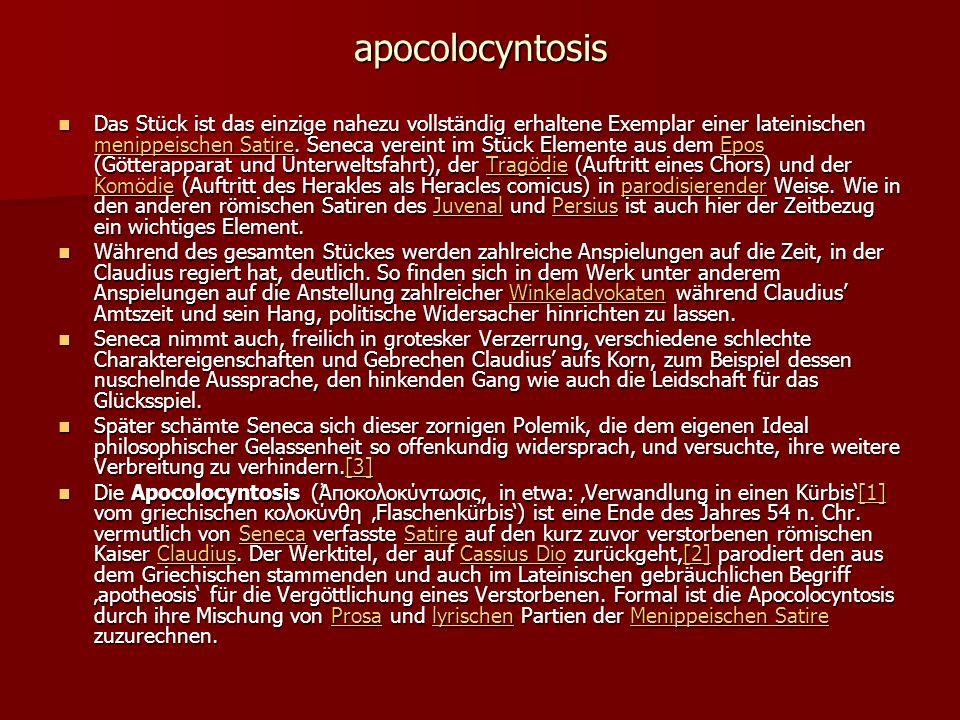 apocolocyntosis Das Stück ist das einzige nahezu vollständig erhaltene Exemplar einer lateinischen menippeischen Satire.