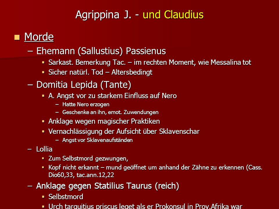 Agrippina J.- und Claudius Morde Morde –Ehemann (Sallustius) Passienus  Sarkast.