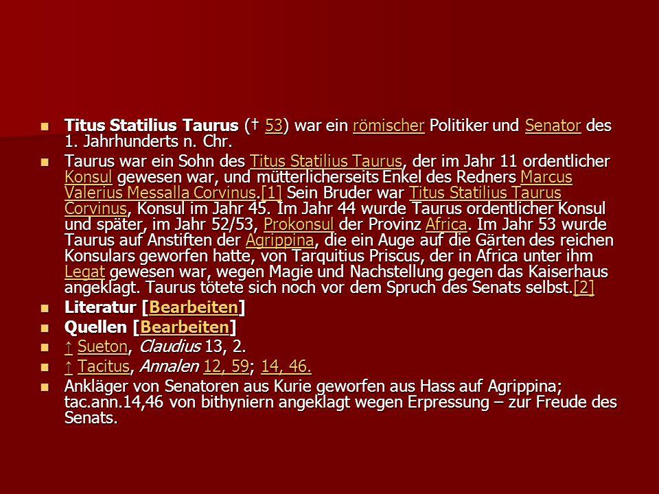 Titus Statilius Taurus († 53) war ein römischer Politiker und Senator des 1.