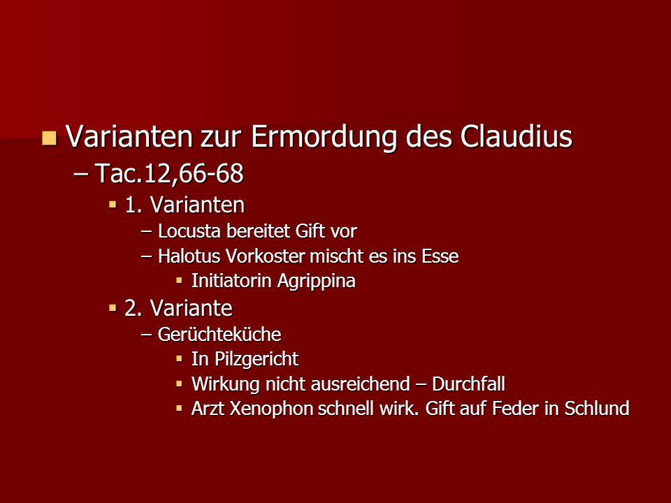 Varianten zur Ermordung des Claudius Varianten zur Ermordung des Claudius –Tac.12,66-68  1.