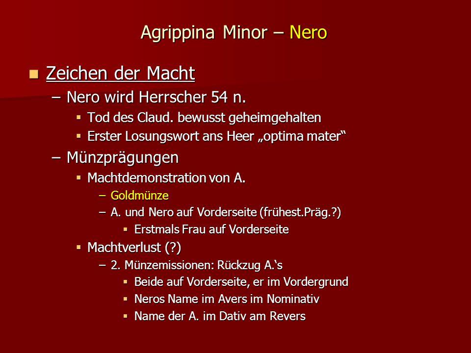 Agrippina Minor – Nero Zeichen der Macht Zeichen der Macht –Nero wird Herrscher 54 n.