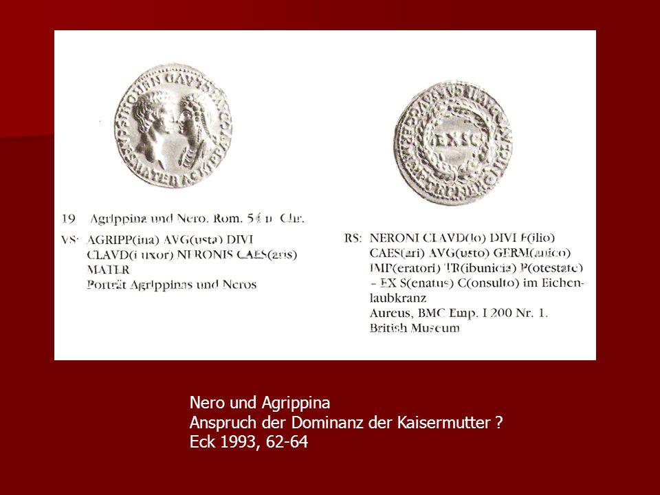 Nero und Agrippina Anspruch der Dominanz der Kaisermutter ? Eck 1993, 62-64