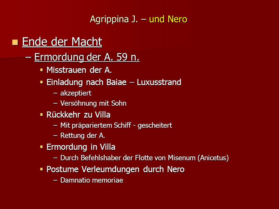 Agrippina J.– und Nero Ende der Macht Ende der Macht –Ermordung der A.