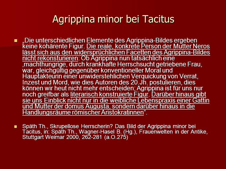 """Agrippina minor bei Tacitus """"Die unterschiedlichen Elemente des Agrippina-Bildes ergeben keine kohärente Figur."""