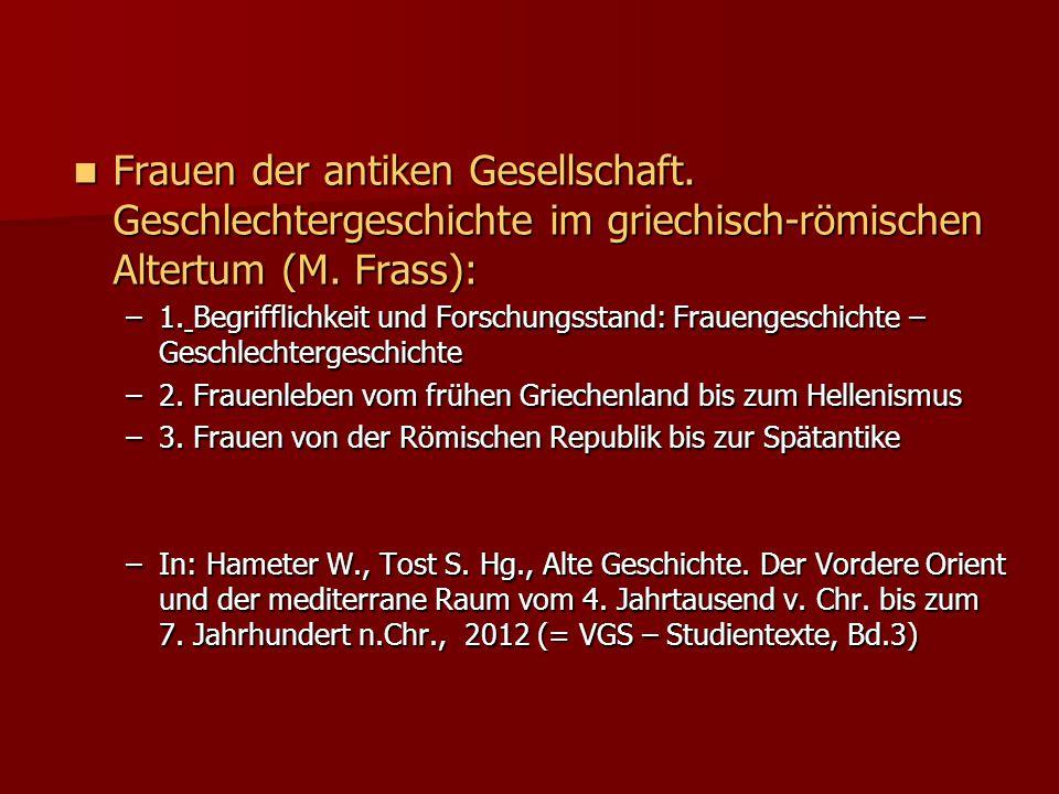 Frauen der antiken Gesellschaft.Geschlechtergeschichte im griechisch-römischen Altertum (M.