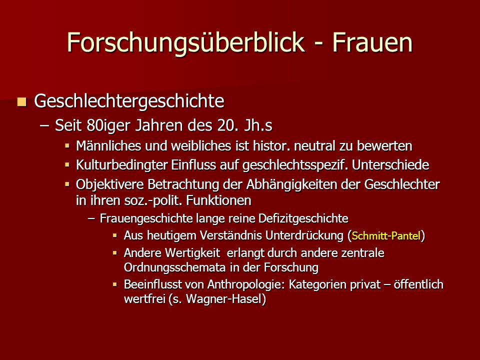 Forschungsüberblick - Frauen Geschlechtergeschichte Geschlechtergeschichte –Seit 80iger Jahren des 20.