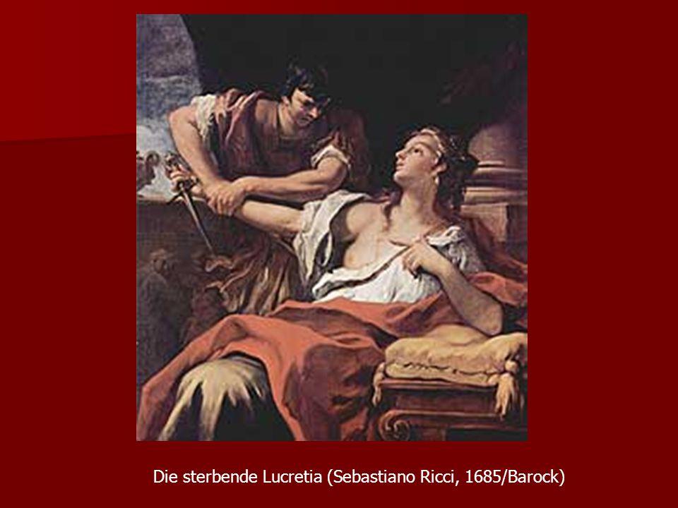 Die sterbende Lucretia (Sebastiano Ricci, 1685/Barock)