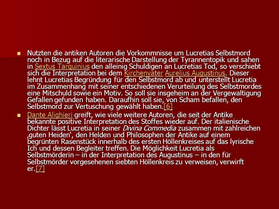 Nutzten die antiken Autoren die Vorkommnisse um Lucretias Selbstmord noch in Bezug auf die literarische Darstellung der Tyrannentopik und sahen in Sextus Tarquinius den alleinig Schuldigen an Lucretias Tod, so verschiebt sich die Interpretation bei dem Kirchenvater Aurelius Augustinus.