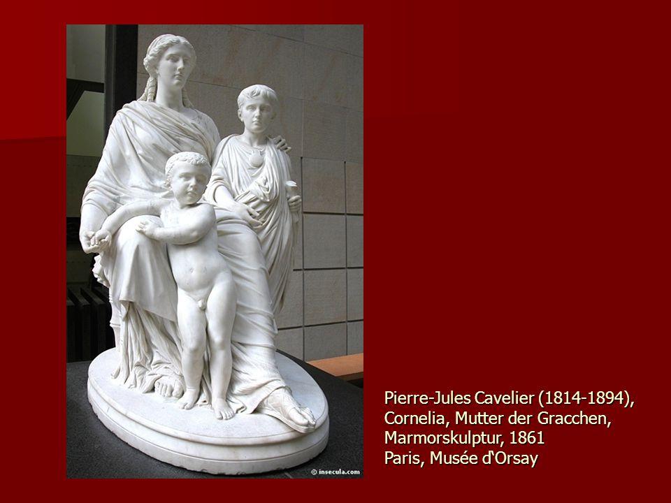 Pierre-Jules Cavelier (1814-1894), Cornelia, Mutter der Gracchen, Marmorskulptur, 1861 Paris, Musée d'Orsay