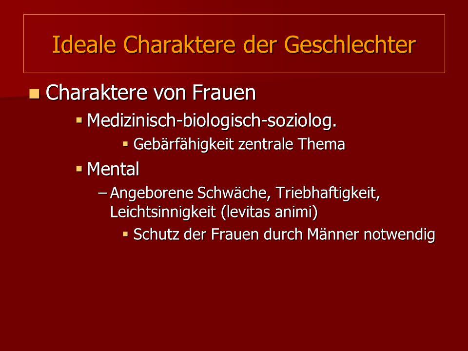 Ideale Charaktere der Geschlechter Charaktere von Frauen Charaktere von Frauen  Medizinisch-biologisch-soziolog.