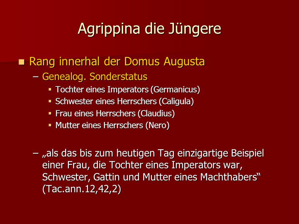Agrippina die Jüngere Rang innerhal der Domus Augusta Rang innerhal der Domus Augusta –Genealog.