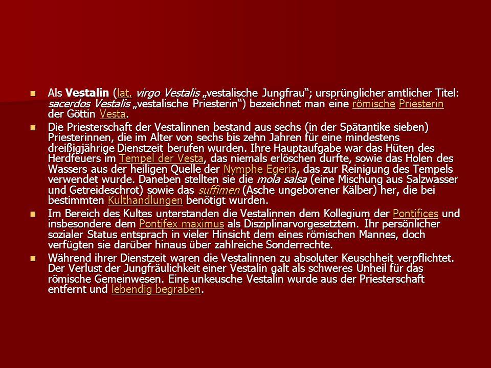 Als Vestalin (lat.