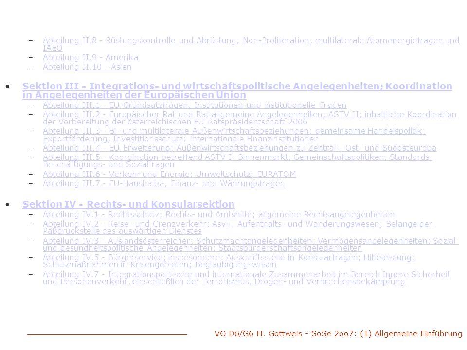 VO D6/G6 H. Gottweis - SoSe 2oo7: (1) Allgemeine Einführung –Abteilung II.8 - Rüstungskontrolle und Abrüstung, Non-Proliferation; multilaterale Atomen