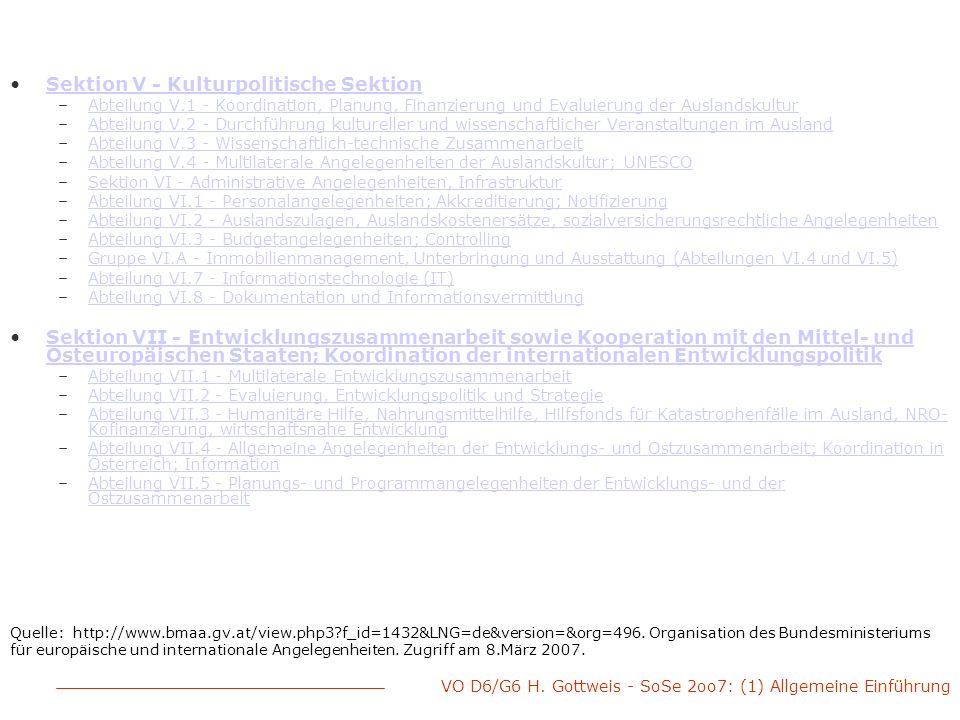 VO D6/G6 H. Gottweis - SoSe 2oo7: (1) Allgemeine Einführung Sektion V - Kulturpolitische Sektion –Abteilung V.1 - Koordination, Planung, Finanzierung