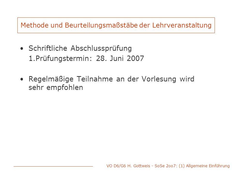 VO D6/G6 H. Gottweis - SoSe 2oo7: (1) Allgemeine Einführung Methode und Beurteilungsmaßstäbe der Lehrveranstaltung Schriftliche Abschlussprüfung 1.Prü