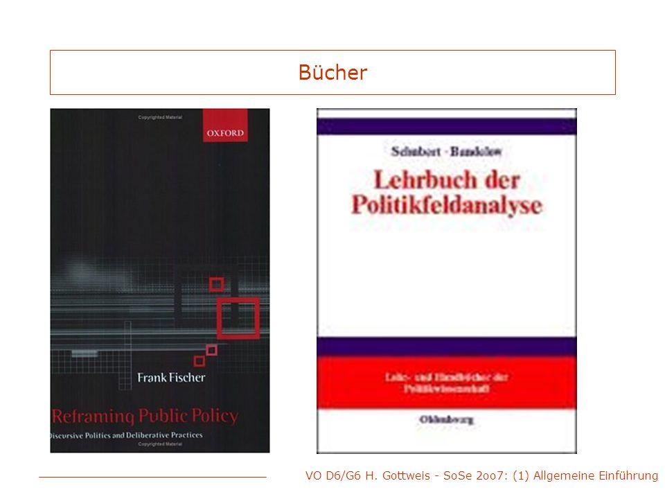 VO D6/G6 H. Gottweis - SoSe 2oo7: (1) Allgemeine Einführung Bücher
