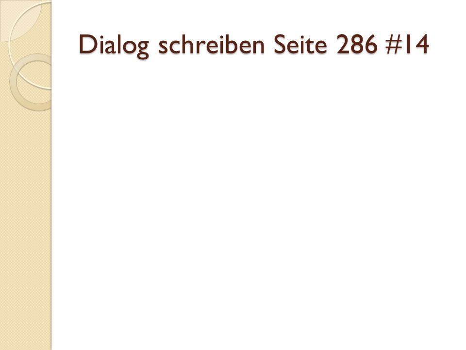 Dialog schreiben Seite 286 #14