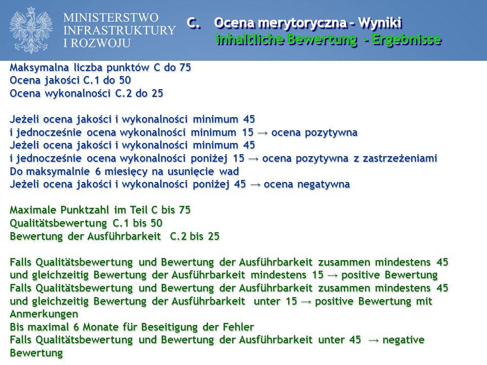 C.Ocena merytoryczna - Wyniki inhaltliche Bewertung - Ergebnisse C.Ocena merytoryczna - Wyniki inhaltliche Bewertung - Ergebnisse Maksymalna liczba pu