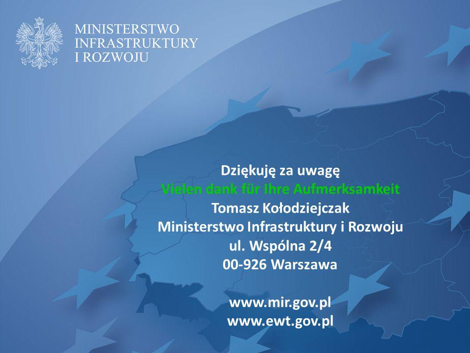Dziękuję za uwagę Vielen dank für Ihre Aufmerksamkeit Tomasz Kołodziejczak Ministerstwo Infrastruktury i Rozwoju ul. Wspólna 2/4 00-926 Warszawa www.m