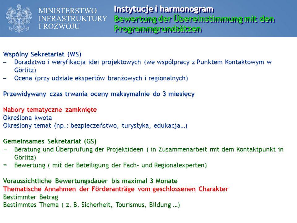 C.2.Ocena wykonalności Bewertung der Ausführbarkeit C.2.Ocena wykonalności Bewertung der Ausführbarkeit 0 do 5 punktów − harmonogram realizacji projektu (wykonalność czasowa, gotowość do realizacji) 0 bis 5 Punkte − Zeitplan der Projektumsetzung (zeitliche Machbarkeit, Bereitschaft zur Umsetzung) 0 do 15 punktów sposób zarządzania projektem − logika przyjętej strategii (spójność zaplanowanych działań – wyraźne zdefiniowane potrzeby i braki, odpowiednio dobrane instrumenty – działania, jako odpowiedź) 0 bis 15 Punkte Art und Weise, wie das Projekt verwaltet wird − Logik der angenommenen Strategie (Kohäsion der geplanten Maßnahmen - deutlich definierte Bedürfnisse und Defizite, angemessene Instrumentenwahl - Maßnahmen als Antwort)