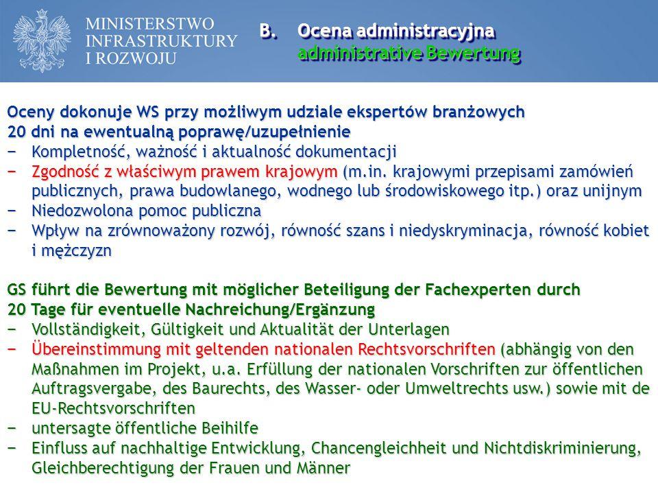 B.Ocena administracyjna administrative Bewertung B.Ocena administracyjna administrative Bewertung Oceny dokonuje WS przy możliwym udziale ekspertów br