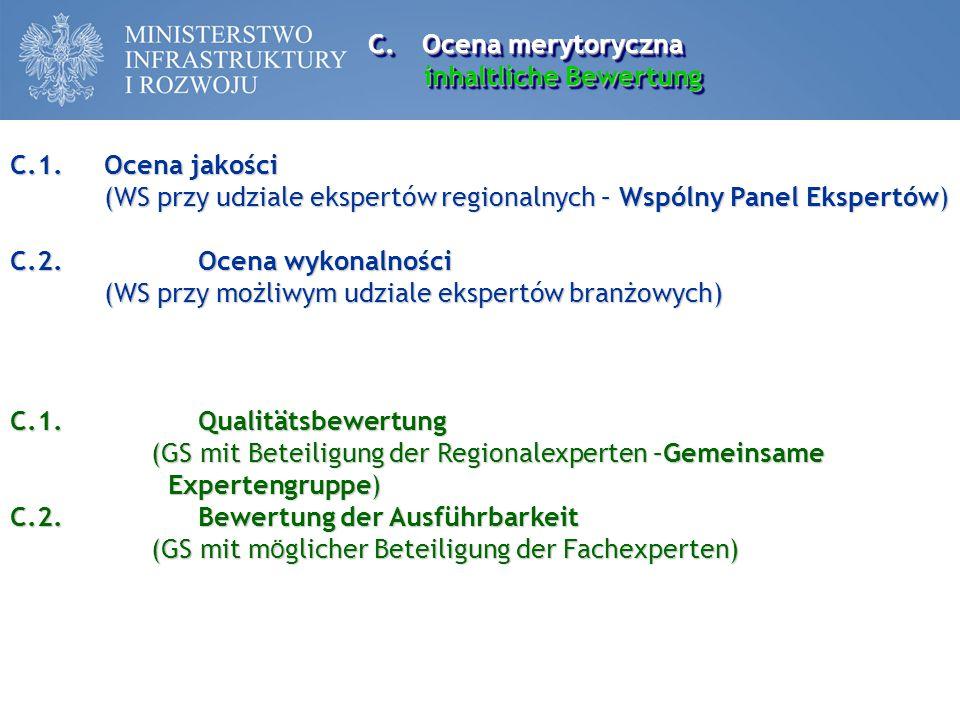 C.Ocena merytoryczna inhaltliche Bewertung C.Ocena merytoryczna inhaltliche Bewertung C.1.Ocena jakości (WS przy udziale ekspertów regionalnych – Wspó
