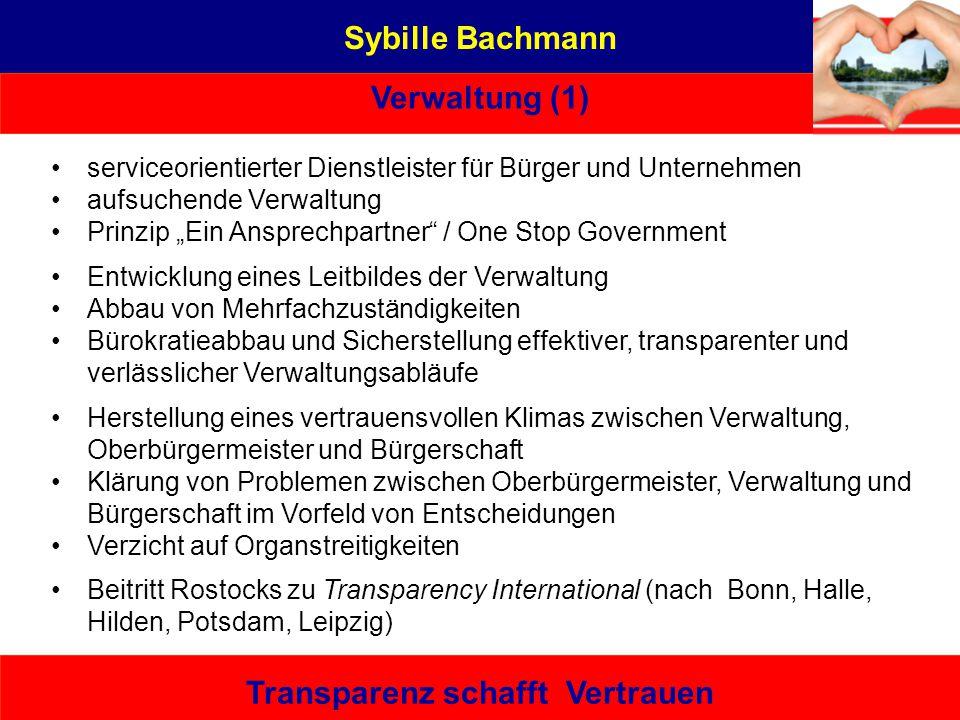Sybille Bachmann Verwaltung (1) Transparenz schafft Vertrauen serviceorientierter Dienstleister für Bürger und Unternehmen aufsuchende Verwaltung Prin
