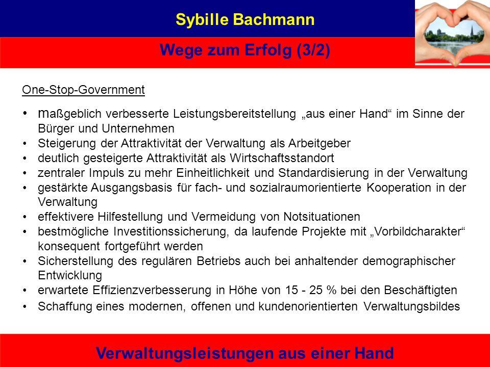 """Sybille Bachmann Wege zum Erfolg (3/2) Verwaltungsleistungen aus einer Hand m aßgeblich verbesserte Leistungsbereitstellung """"aus einer Hand"""" im Sinne"""
