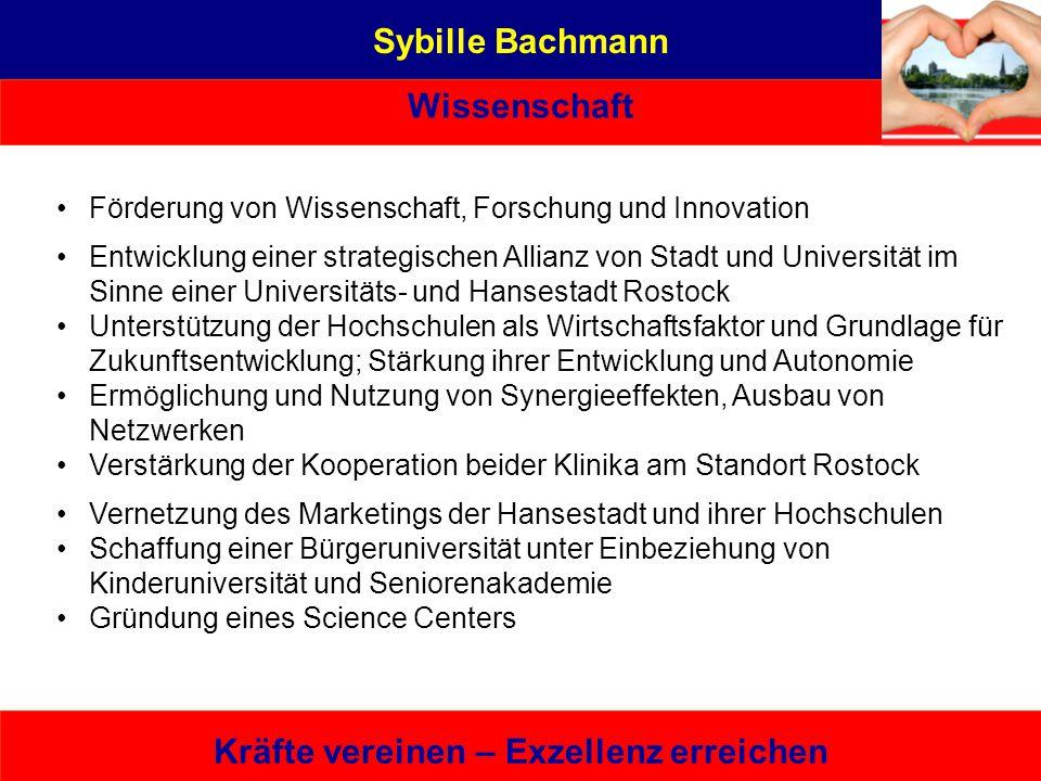 Sybille Bachmann Wissenschaft Kräfte vereinen – Exzellenz erreichen Förderung von Wissenschaft, Forschung und Innovation Entwicklung einer strategisch