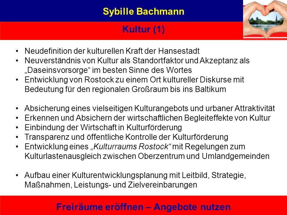 Sybille Bachmann Kultur (1) Freiräume eröffnen – Angebote nutzen Eine von hier, die es kann – bürgernah | sachbezogen | unabhängig Berufliche Entwickl